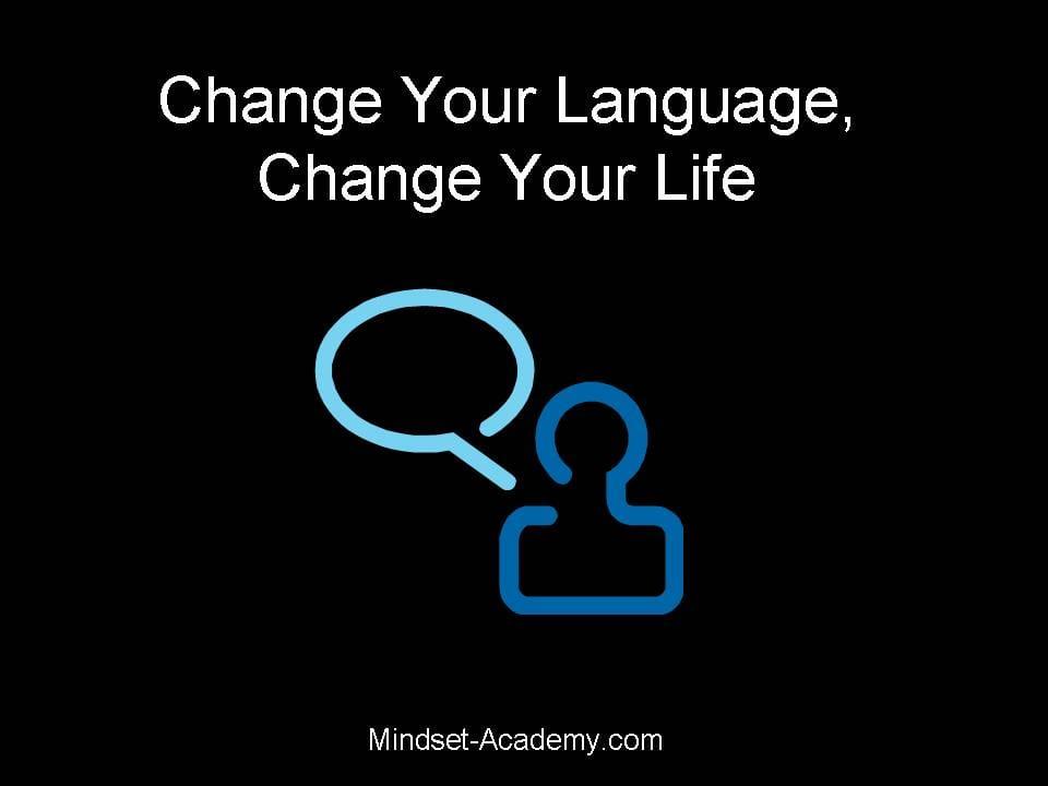 change your language change your life natalia ph coaching. Black Bedroom Furniture Sets. Home Design Ideas
